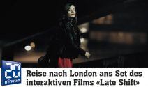 Reise nach London ans Set vom Film «Late Shift» gewinnen