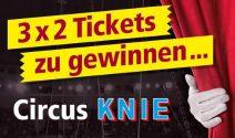 Jede Woche 3 x 2 Circus Knie Tickets gewinnen