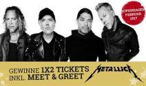 1 x 2 Metallica Tickets inkl. Meet & Greet gewinnen