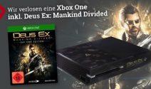 Xbox one inklusive Deus Ex Spiel gewinnen