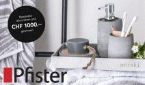Pfister Gutschein im Wert von CHF 1'000.- gewinnen