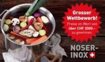 Noser-Inox Pfannen im Wert von ca. CHF 2'500.- gewinnen