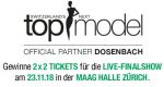 2 Tickets für Switzerland's Top Model Live-Finalshow gewinnen