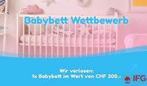 Ein Babybett im Wert von CHF 300.- gewinnen