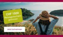 Einen Reisegutschein im Wert von CHF 1'500.- gewinnen