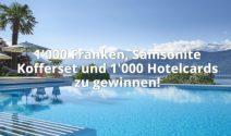 1'000.- in bar, Samsonite Kofferset und 1'000 Hotelcards gewinnen