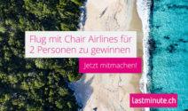 Einen Flug für 2 Personen mit Chair Airlines gewinnen