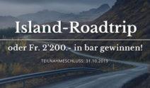 Island-Roadtrip für zwei Personen oder CHF 2'200.- in bar – gewinnen